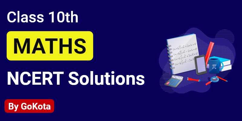 Class 10th Maths NCERT Solutions