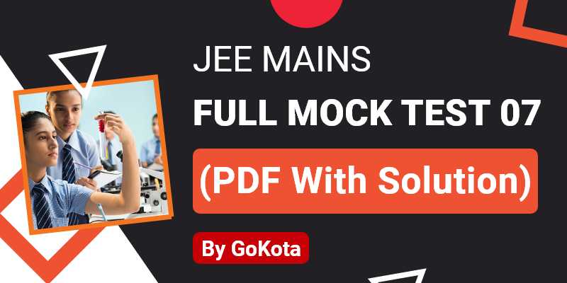 JEE MAIN Full Mock Test 07 (PDF with Solutions)