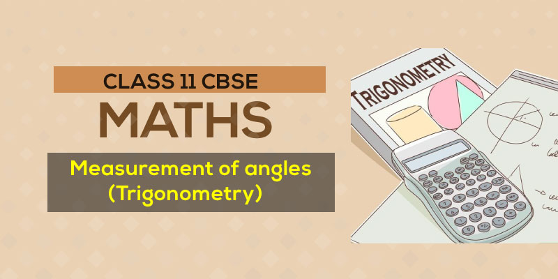 Measurement  of Angles (Trigonometry)