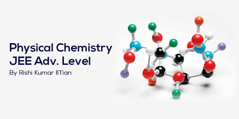 Physical Chemistry JEE Advanced Level