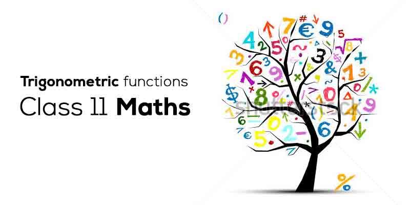 11th Maths Trigonometric Functions
