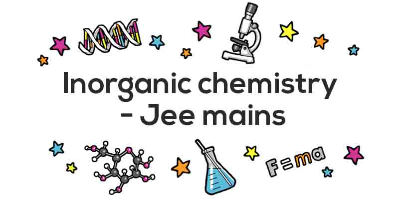INORGANIC CHEMISTRY - JEE MAINS LEVEL