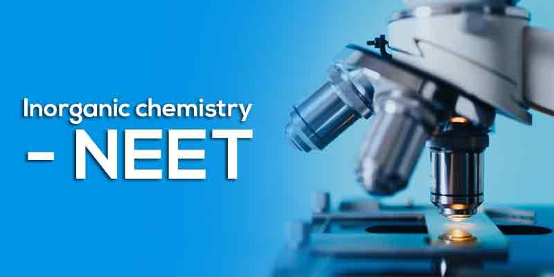 INORGANIC CHEMISTRY - NEET LEVEL