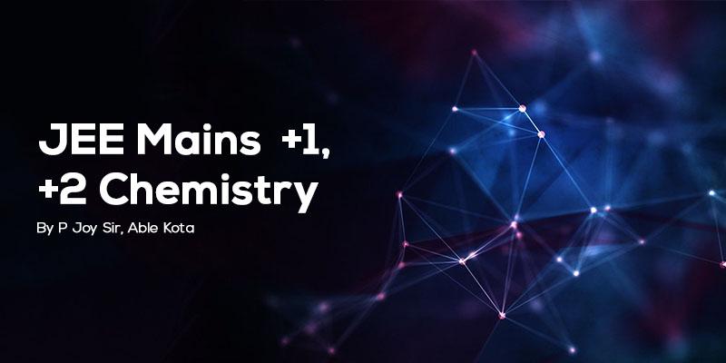 JEE Main Chemistry  +1, +2