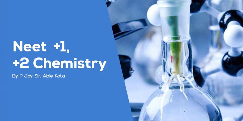 NEET  +1, +2 Chemistry