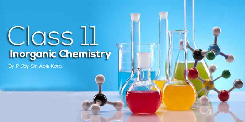 Class 11 Inorganic Chemistry - P Joy Sir Kota