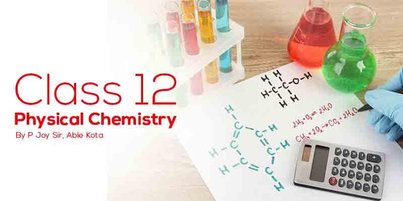Class 12  Physical Chemistry - P Joy Sir Kota