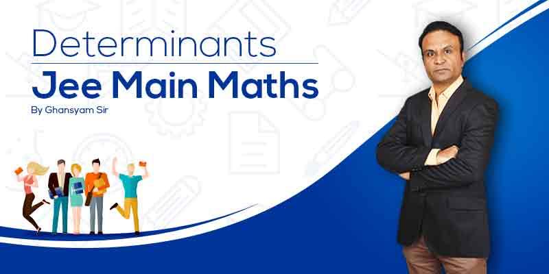 Determinants - JEE Mains