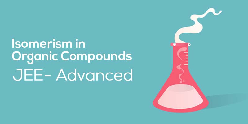 Isomerism in Organic Compounds