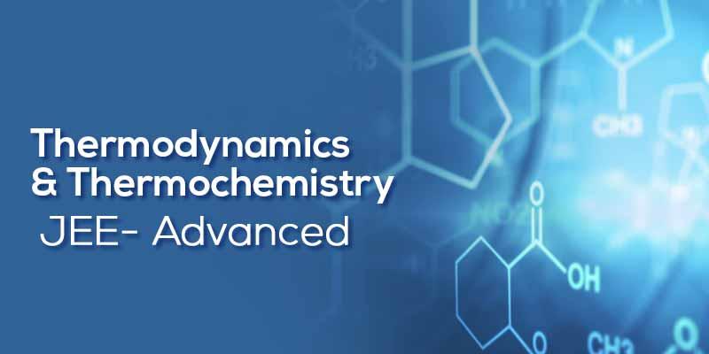 Thermodynamics & Thermochemistry