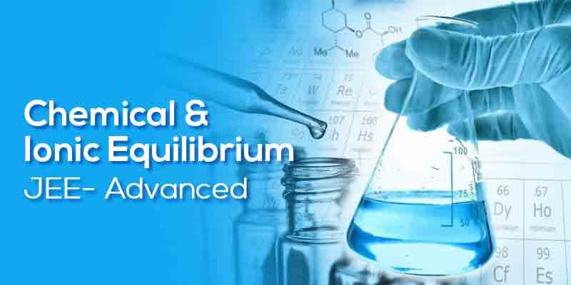 Chemical & Ionic Equilibrium