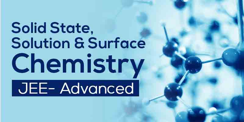 Solid State, Solution & Surface Chemistry