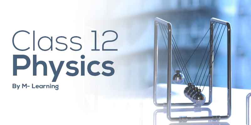 Class 12th - Physics