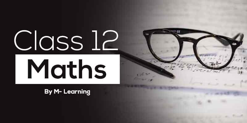 Class 12th - Maths