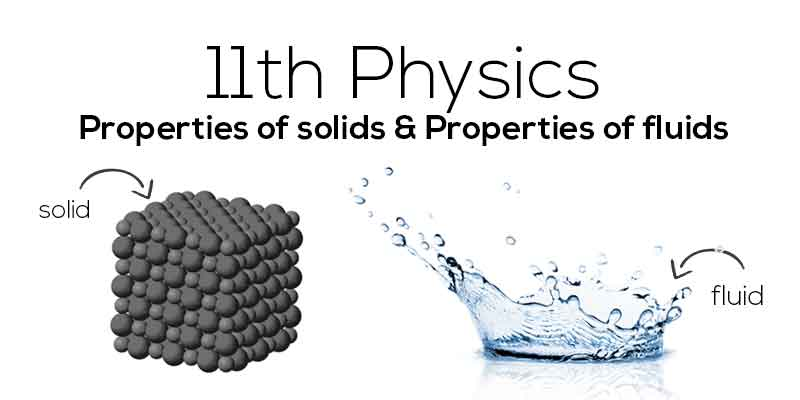 Properties of solids & Properties of fluids