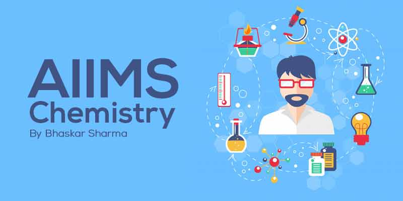 Chemistry- AIIMS