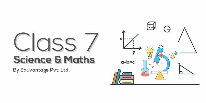 Class 7th Science & Maths