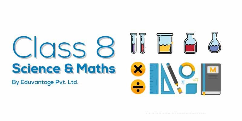 Class 8th Science & Maths