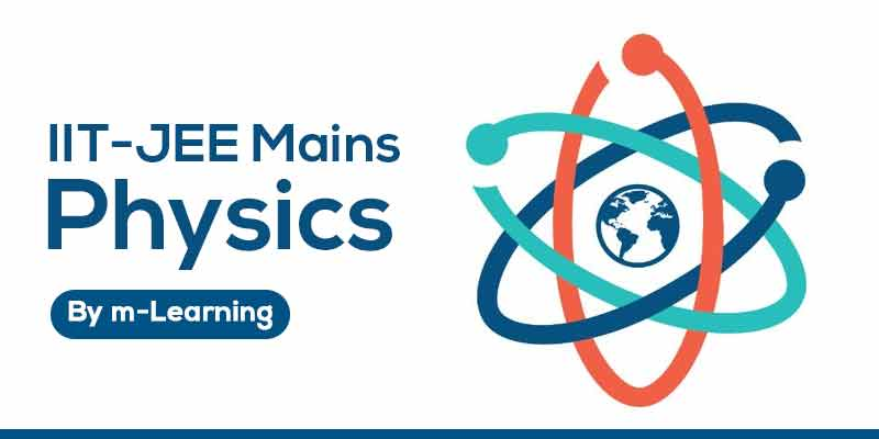 M Learning Offline Course for IIT - JEE Mains - Physics