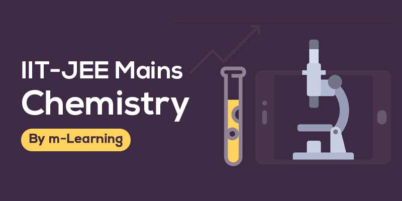 M Learning Offline Course for IIT - JEE Mains - Chemistry