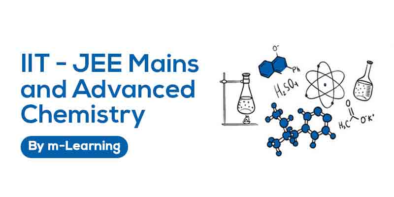 M Learning Offline Course for IIT - JEE Mains and Advanced - Chemistry