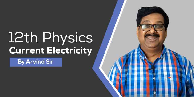 12th Physics Ch. 3 Current Electricity