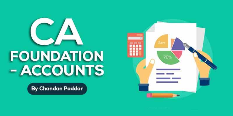 CA FOUNDATION - ACCOUNTS