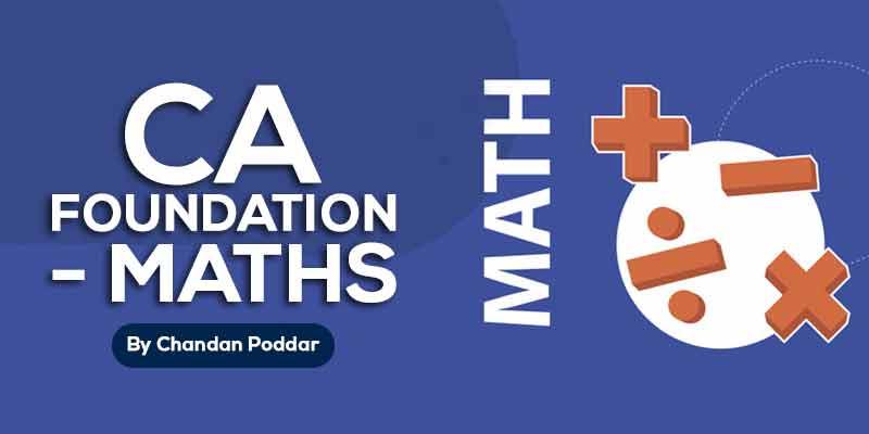 CA FOUNDATION -MATHS