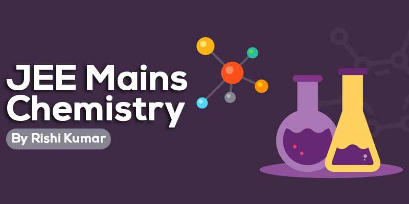 JEE Mains - Chemistry
