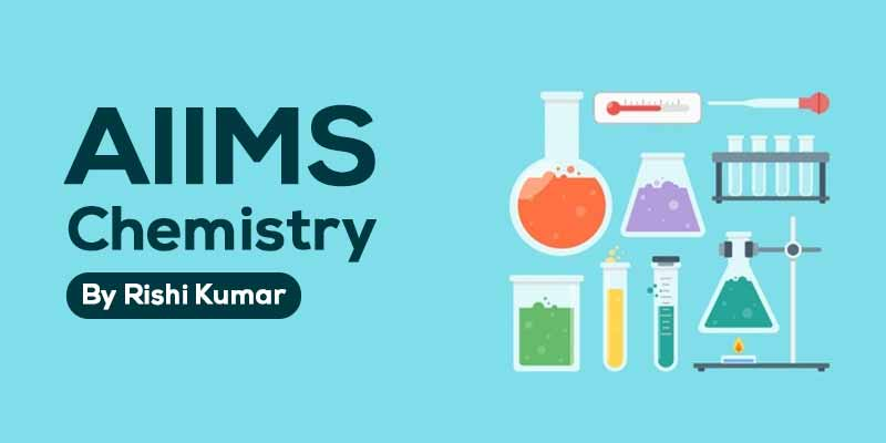 AIIMS - Chemistry