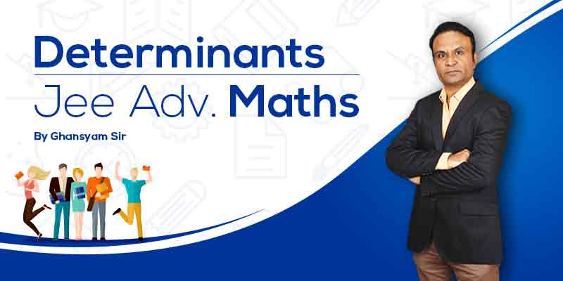 Determinants - JEE Advanced