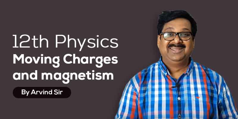 12th Physics Ch. 4 Moving Charges and magnetism