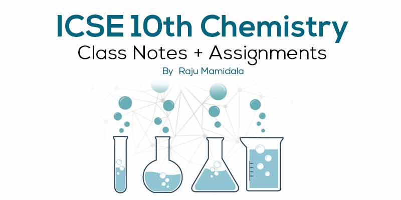 Class X ICSE Chemistry Complete Material along with Assignments