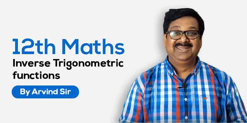 12 Maths Ch. 2 Inverse Trigonometric functions