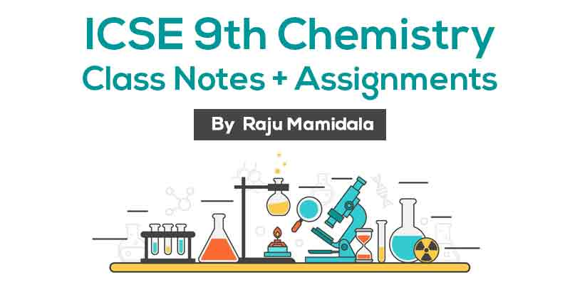 Class IX ICSE Chemistry  Complete Material along with Assignments