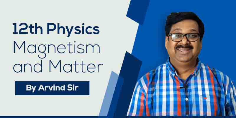 12th Physics Ch. 5 Magnetism and Matter