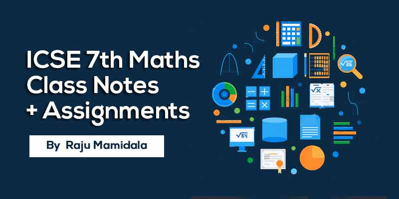 Class VII ICSE Maths  Complete Material along with Assignments