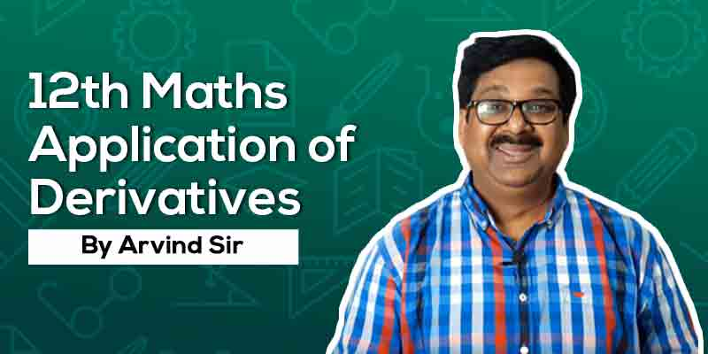 12 Maths Ch. 6 Application of Derivatives