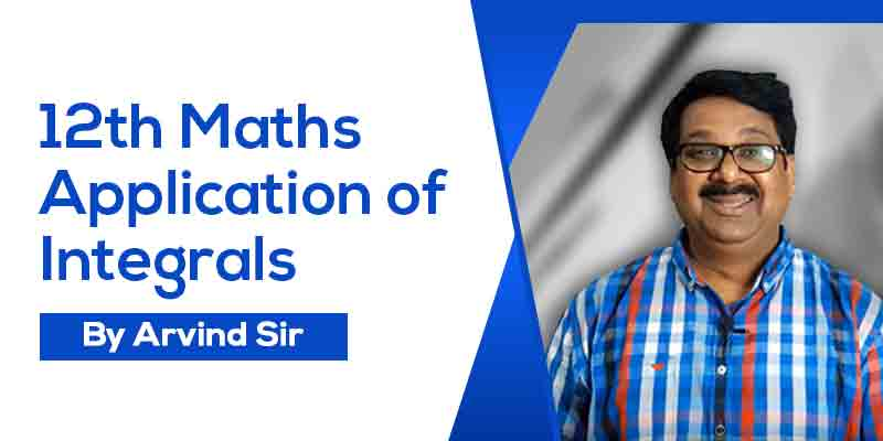 12 Maths Ch. 8 Application of Integrals