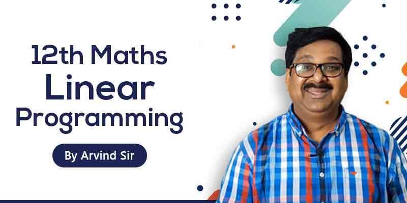 12 Maths: Ch. 12: Linear Programming