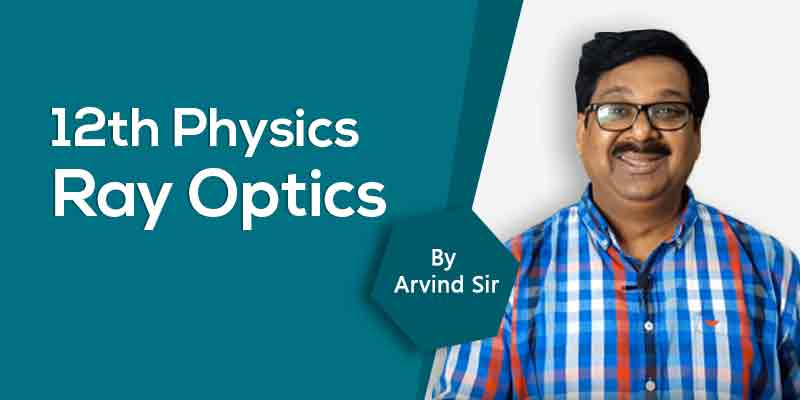 12th Physics: Ch. 9: Ray Optics
