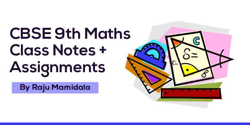 Class IX CBSE Maths  Complete Material along with Assignments