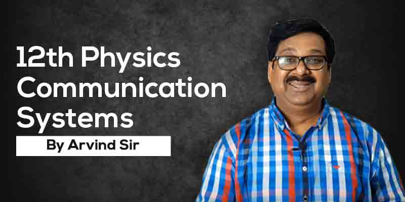 12th Physics: Ch. 15: Communication Systems