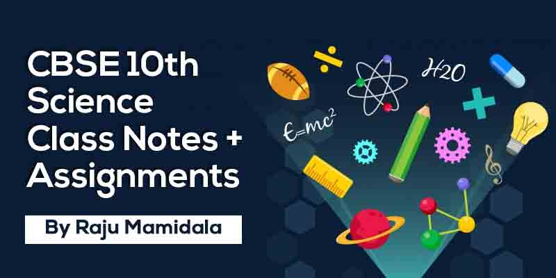 Class X CBSE Science Complete Material along with Assignments