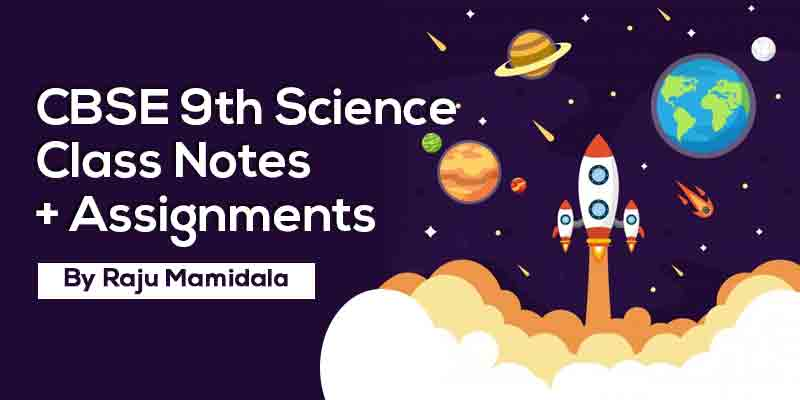 Class Ix Cbse Science  Complete Material Along With Assignments