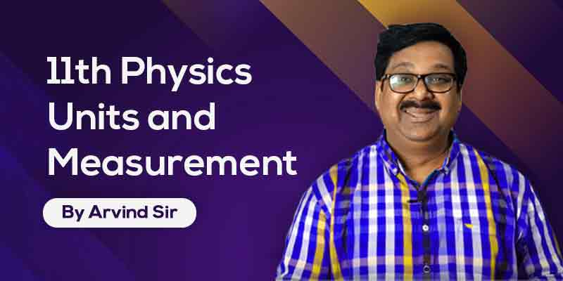 11th Physics: Ch. 2: Units and Measurements