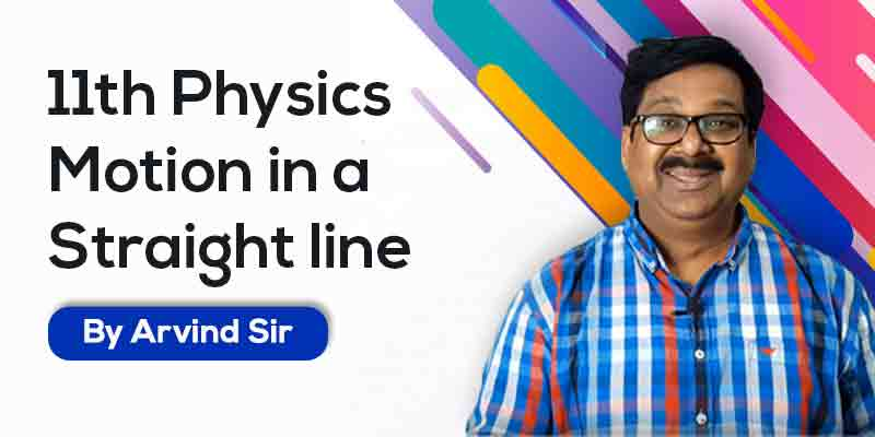 11th Physics: Ch. 3: Motion in a Straight line