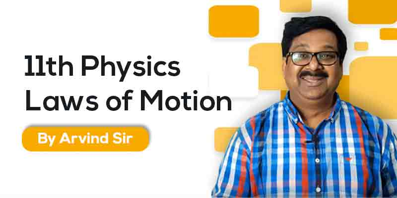 11th Physics: Ch. 5: Laws of Motion