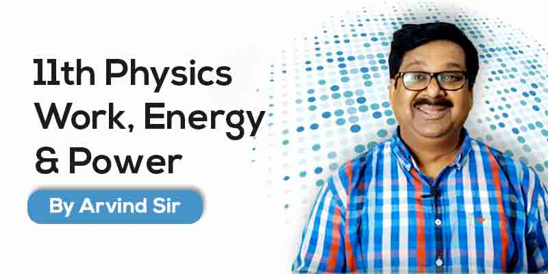 11th Physics: Ch. 6: Work, Energy and Power