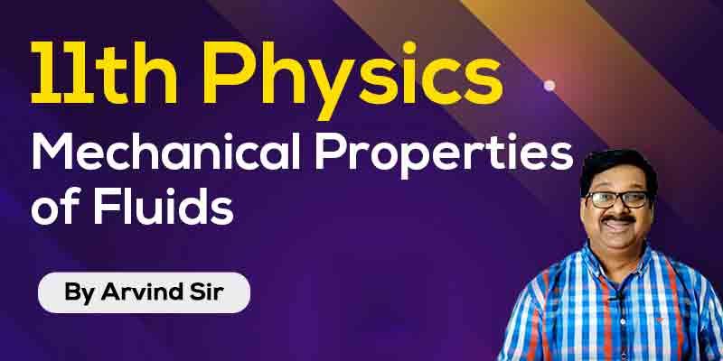 11th Physics: Ch. 10: Mechanical Properties of Fluids